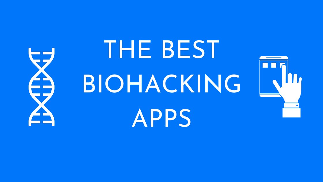 the best biohacking apps